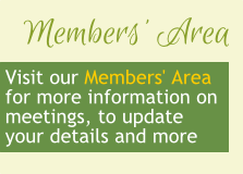 Visit our Members' Area for more information on meetings, to update your details and more