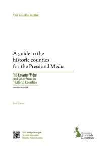 A guide to the historic counties for the Press and Media cover